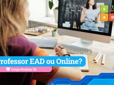 Professor EAD ou online?